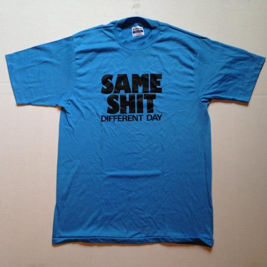 Vintage 1980 39 S Crude Same Shit Different Day T Shirt