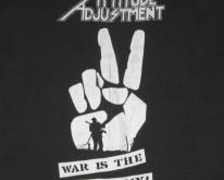 ATTITUDE ADJUSTMENT 80S WAR IS THE ENEMY