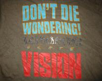 1988 VISION 22 DON'T DIE WONDERING VINTAGE T-SHIRT