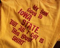 my son goes to IOWA STATE university  70s