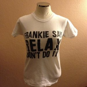 Classic 80s Frankie Goes to Hollywood Frankie Say RELAX tee