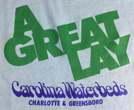 """Vintage 80s Funny Innuendo """"A Great Lay"""" Waterbeds T-Shirt"""