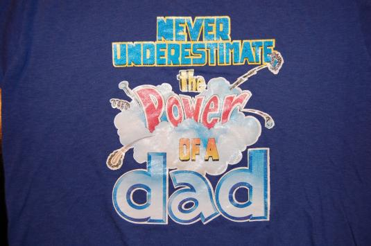 Never Underestimate the Power of a Dad vintage t-shirt Small