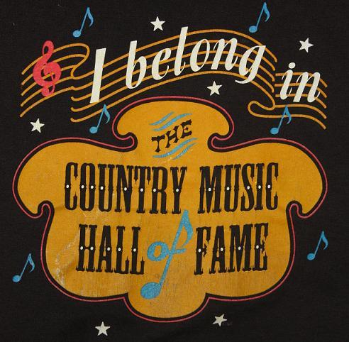 Vintage I Belong In The Country Music Hall Of Fame T-Shirt