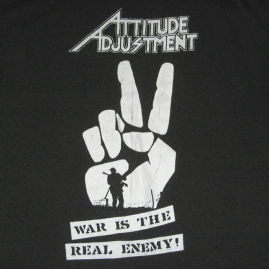 vintage ATTITUDE ADJUSTMENT 80S WAR IS THE ENEMY T-Shirt