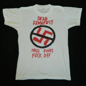 ORIGINAL 80S DEAD KENNEDYS NAZI PUNKS FUCK OFF T-Shirt