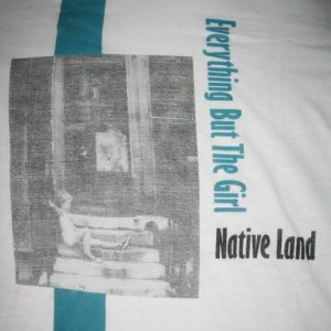 1984 EVERYTHING BUT THE GIRL NATIVE LAND VINTAGE T-SHIRT 80S