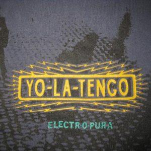 1995 YO LA TENGO ELECTR O PURA VINTAGE T-SHIRT