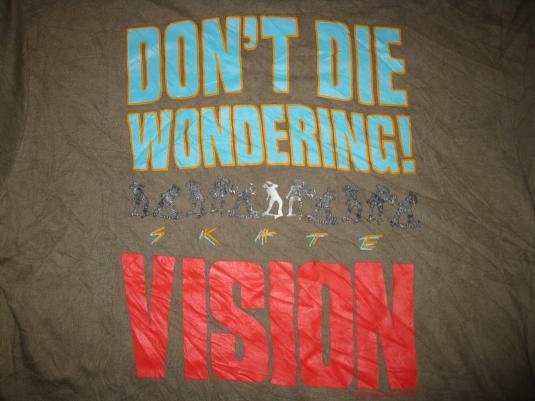 1988 VISION 22 DON'T DIE WONDERING VINTAGE T-SHIRT