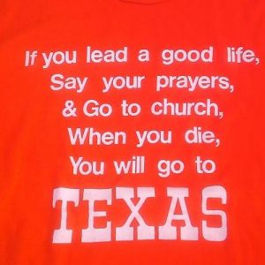 Vintage 80s When You Die You Will Go To Texas funny t-shirt