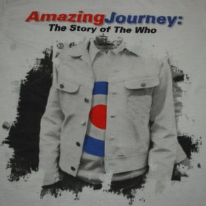 VINTAGE AMAZING JOURNEY: THE STORY OF THE WHO 2008 T-SHIRT *