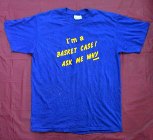 Vintage 80s I'm A Basket Case Ask Me Why 50/50 T Shirt Sz L