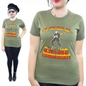 Vintage 80s I'd Rather Be... Killing Communists T Shirt