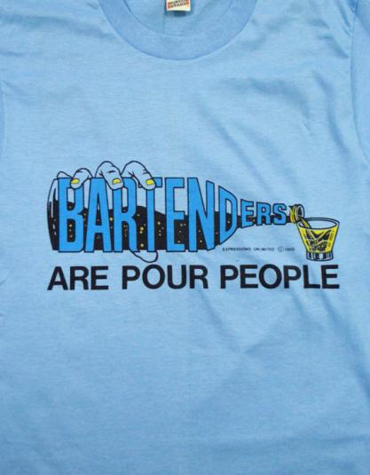 Vintage 80s Bartenders Are Pour People T Shirt