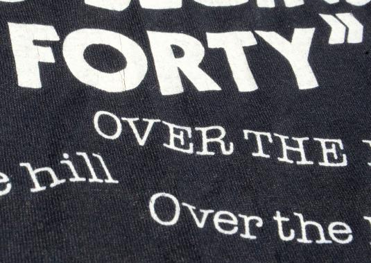 Vintage 1980s Over the Hill Forty Black Novelty T Shirt L/XL