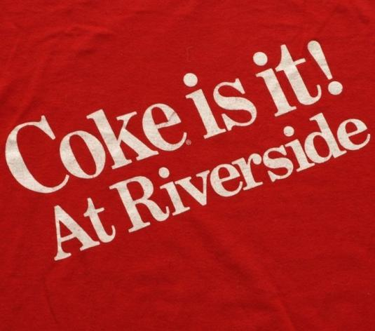 Vintage 1980s COKE IS IT at Riverside Coca Cola Shirt