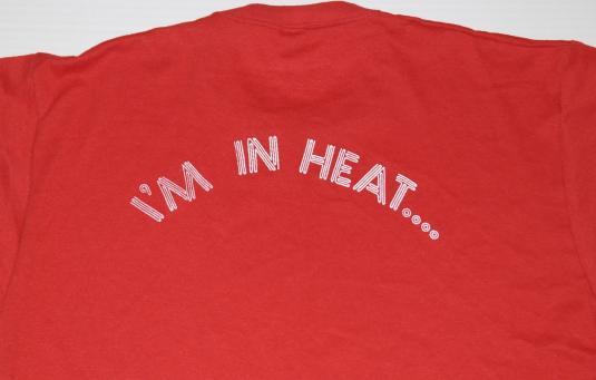 Vintage 1980s I'M IN HEAT Funny Vulgar Dirty T-Shirt 80s