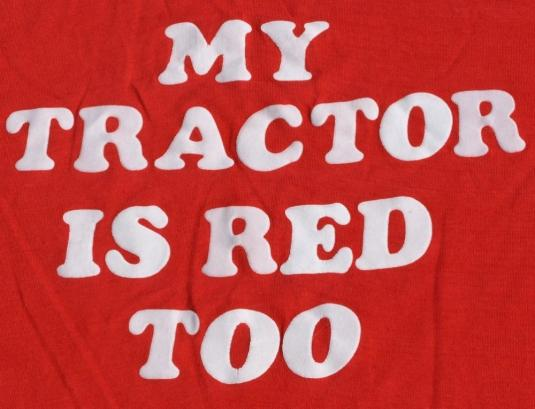 Vintage My Tractor Is Red Too Novelty T Shirt 50/50
