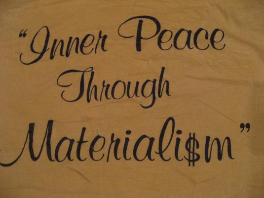 Vintage Inner Peace Through Materialism T-Shirt M/L