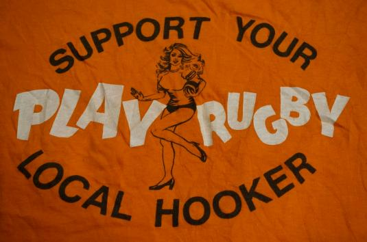 Vintage SUPPORT YOUR LOCAL HOOKER PLAY RUGBY T-Shirt S