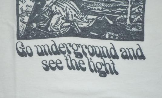 Vintage 1970's 70's Go Underground and See the Light Shirt