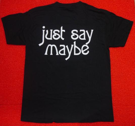 Vintage 90s The Smashing Pumpkins Just Say Maybe T-Shirt