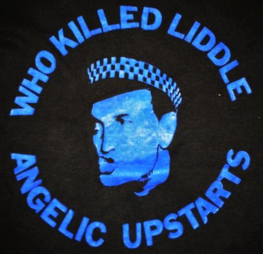 VINTAGE 70's ANGELIC UPSTARTS – WHO KILLED LIDDLE T-SHIRT