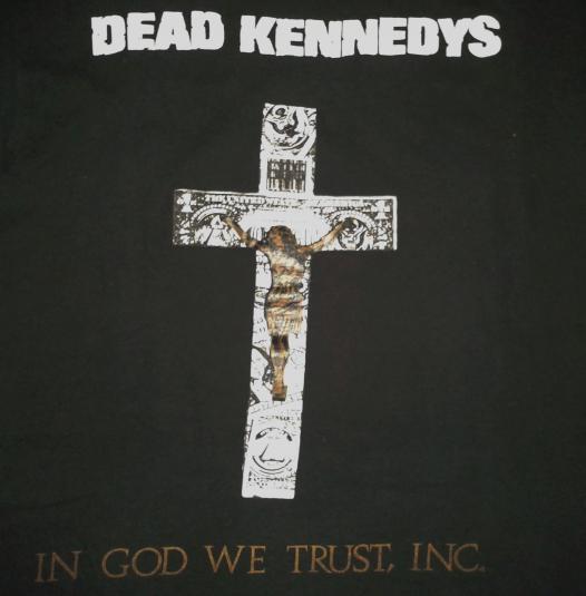 VINTAGE DEAD KENNEDYS – IN GOD WE TRUST, INC T-SHIRT