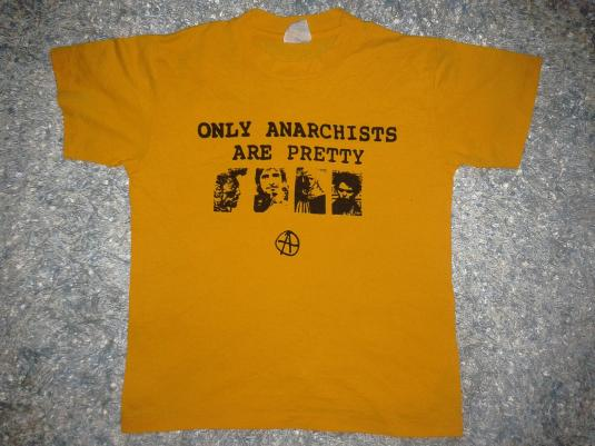 VINTAGE ONLY ANARCHISTS ARE PRETTY T-SHIRT