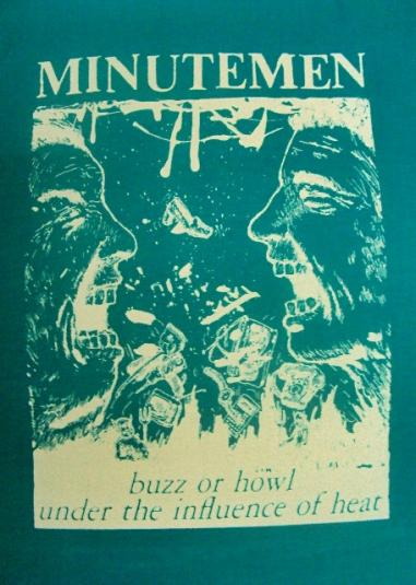 """RARE 80'S MINUTEMEN """"BUZZ OR HOWL UNDER THE INFLUENCE.."""""""
