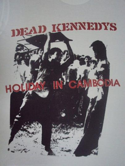 """VINTAGE DEAD KENNEDYS """"HOLIDAY IN CAMBODIA"""""""