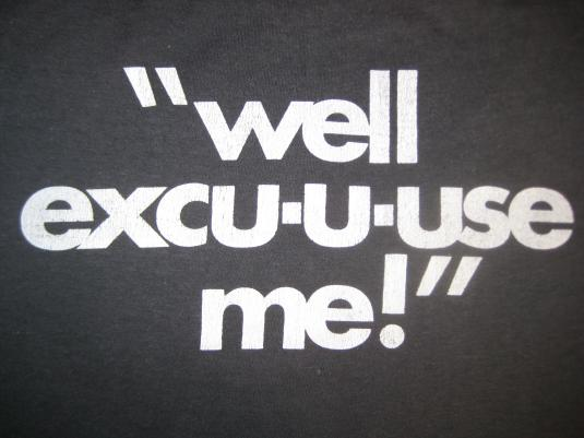 Vintage 1970's Well Excuse Me! t-shirt, small