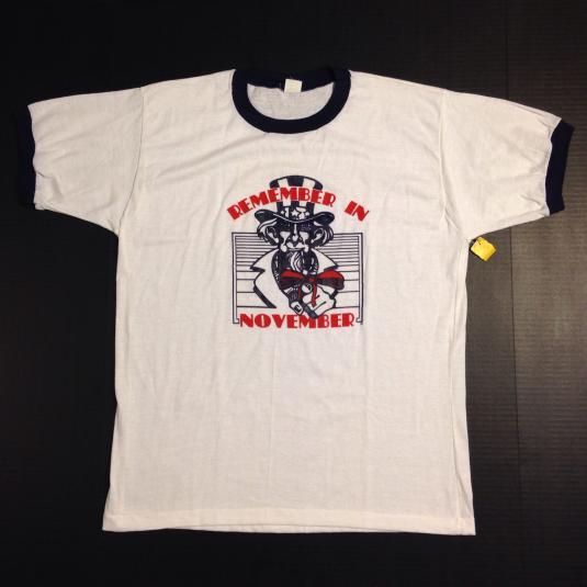Vintage 1982 Remember in November Uncle Sam t-shirt