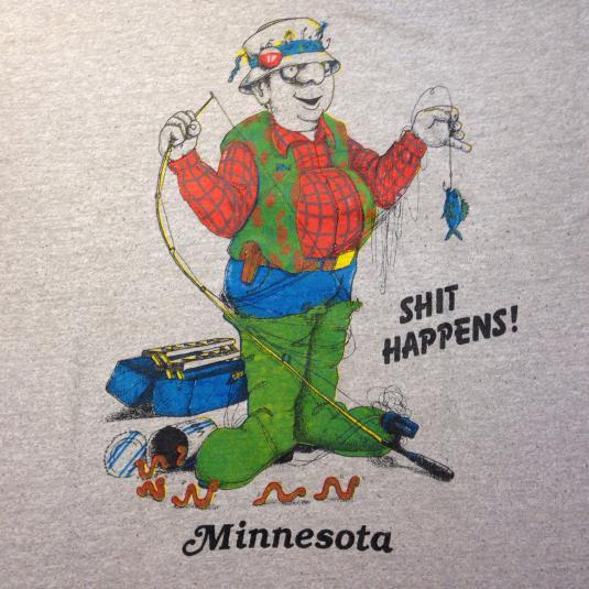 Vintage 1980's Shit Happens, MN fisherman t-shirt