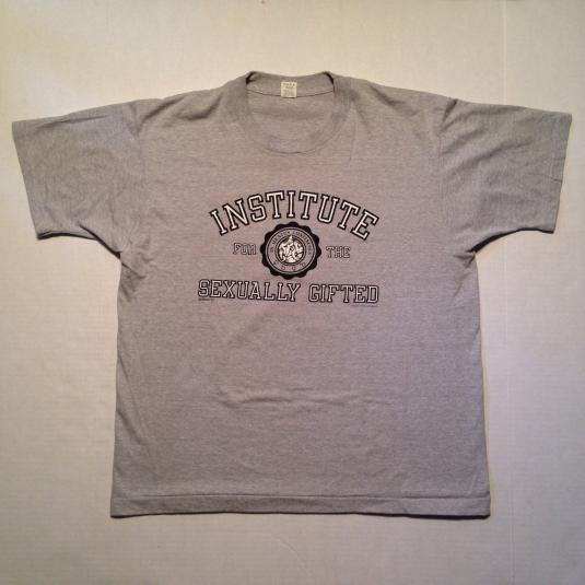 Vintage Institute For The Sexually Gifted crude t-shirt