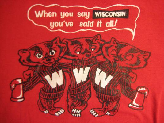 """1970's """"When you say Wisconsin you've said it all"""" t-shirt"""