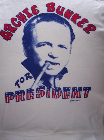 """""""Archie Bunker For President"""""""