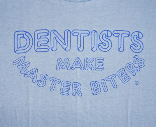 Dentists Make Master Biters 80's Vintage T Shirt Deadstock