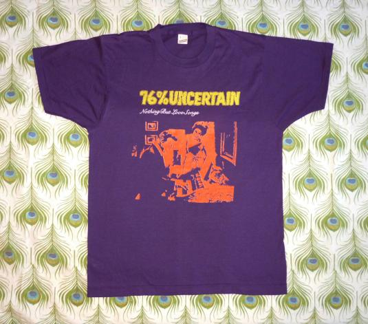 76% Uncertain '86 NothingLoveSongs Vintage T Shirt Deadstock