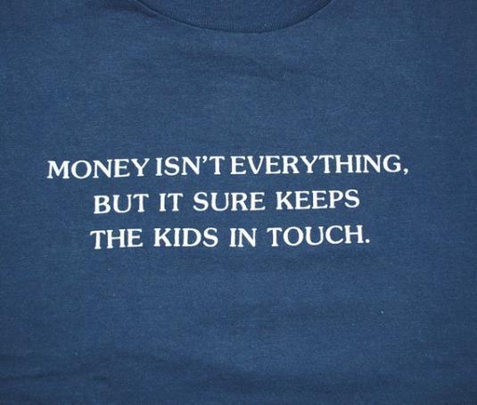 vintage MONEY keeps kids in touch funny joke t-shirt humor